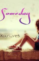 Someday by KAWAII_KIKURI