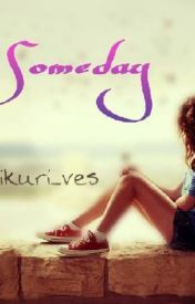 Someday by KAWAII_KIKURI