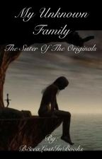 My Unknown Family - The Other Original by B3ccaLostInBooks