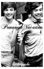 Pemanent Vacation | L.S by awhmyashx