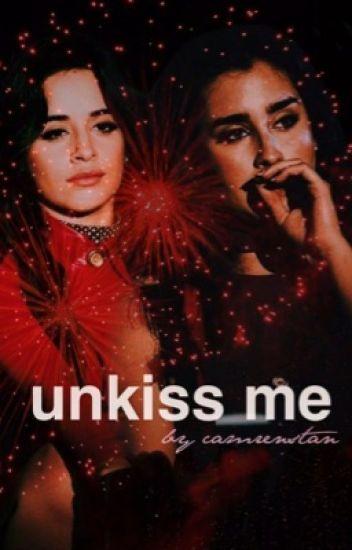 Unkiss Me (Camren)