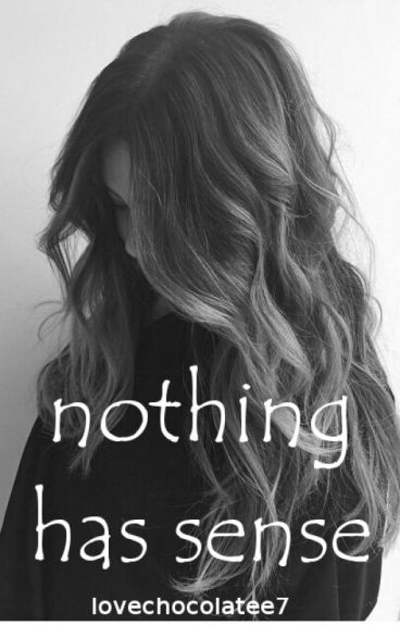 nothing has sense || h.s. ✔