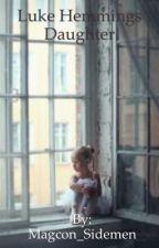 Luke Hemmings Daughter by magcon_sidemen