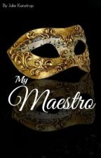 My Maestro - A Phantom Of The Opera Fanfiction | UNDER RECONSTRUCTION! | by JulieKanstrup