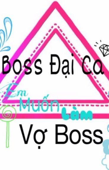 """Boss Đại Ca, Em Muốn Làm Vợ Boss! """" Tạm ngưng """""""