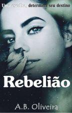 Rebelião  by A1B1Oliveira