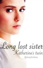 Long lost sister - Katherine's twin by mayforbes