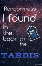 RaNdOmNeSs i found in the TARDIS by azrazforever13
