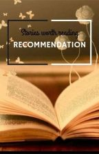 Recommendations: Stories Worth Reading by vavavan
