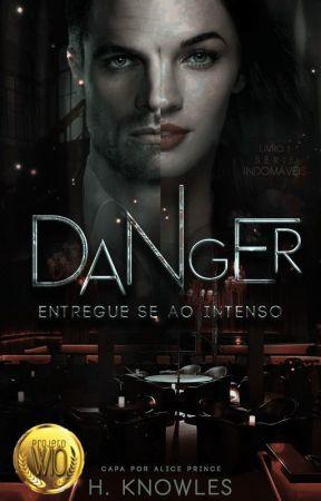 DANGER - Entregue-se ao Intenso by HK_Carter