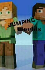 Jumping Worlds (ON HOLD) by Warrior_Nex