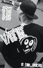 I'm Vampire [ Michael Clifford ] by dying_freak