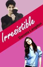 Irresistible | Finalizada by DanielaDonnell