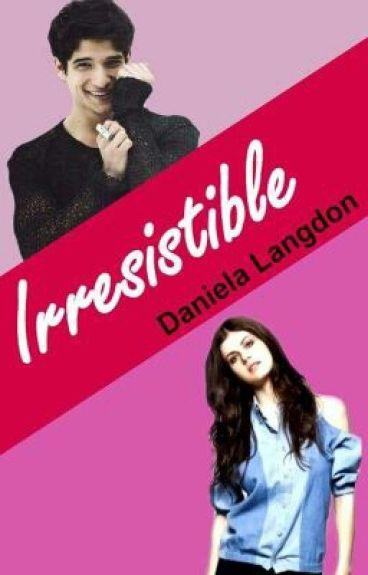 Irresistible | Finalizada