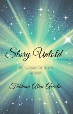 Story Untold by _fabianaaline_