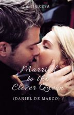 Married to the Clever Queen(Soon To Be Published Under Precious Hearts Romances) by LaTigresaPHR