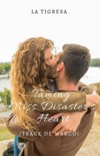 Taming Ms Disaster's Heart (Published Under PHR) by LaTigresaPHR