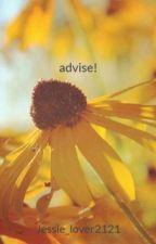 advise! by Jessie_lover2121