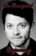An Unexpected Beginning (Misha Collins) by Deanstiel_Sammy