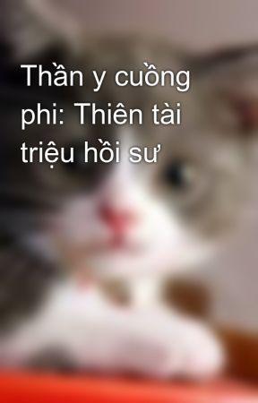 Thần y cuồng phi: Thiên tài triệu hồi sư by mew_ngoc_th2405
