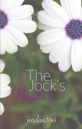 The Jock's Heart (COMPLETED) by jordan390