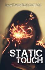 Static Touch by ImaTwinSoLoveMe