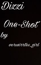 Dizzi Oneshot by verwirrtes_girl