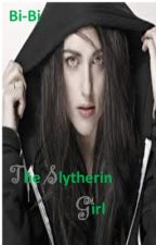 The Slytherin Girl by Severus11Snape