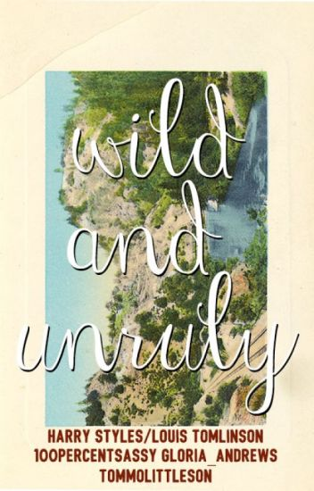 Wild And Unruly (Larry Stylinson AU)
