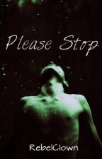 Please Stop (book 4 of the luna series)  by RebelClown