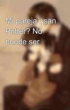 Mi pareja ¿san Potter? No puede ser by majime-chan