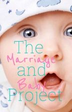 The Marriage and Baby Project by BellaLili