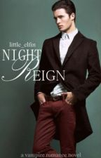 Night Reign - (ON HOLD) by little_elfin