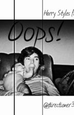 Oops! |H.S by directioner3344