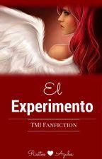 El Experimento - TMI Fan Fiction #Wattys2016 by Risitos-Azules
