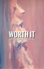 worth it ; ns. by strawharries