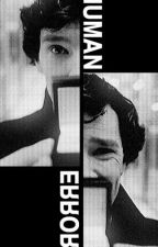 Human error -Sherlock x reader by comealongwinchesters