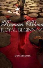 Roman Blood: Royal Beginnings by darkdreams07