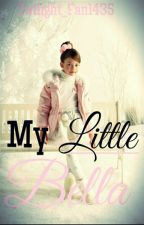 My Little Bella. by Twilight_Fan1435