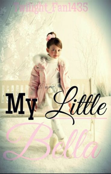 My Little Bella.