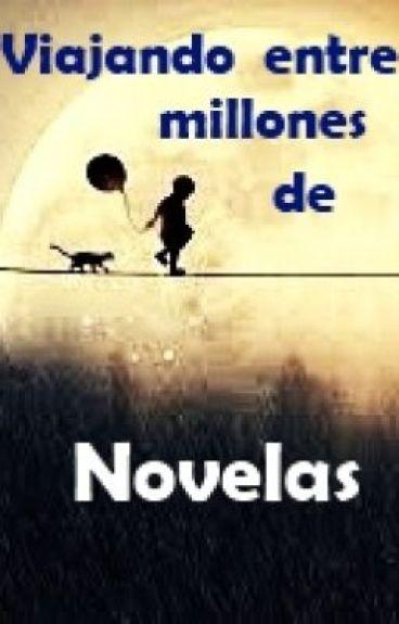Viajando entre millones de novelas by Moradora