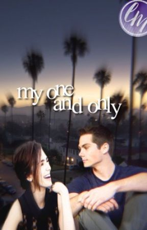 My One And Only (Dylan Obrien Fanfic) [1,2,3] by lissamck