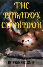 The Paradox Corridor by Phoenix_Cage