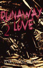 Runaway Love 2 by CamsLaFont