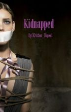 Kidnapped by Kristen_Hopee1