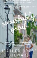 Remarkably Great: Humor Fiction/ Fantasy Paranormal Romance by HeatherGraceStewart