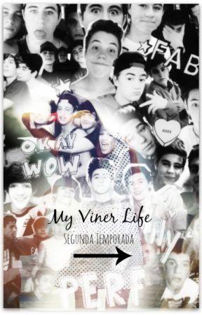 My Viner Life (Magcon Boys y tu) Segunda Temporada by SunReid