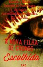 A Nova Filha de Cronos - Escolhida by _Bre_304