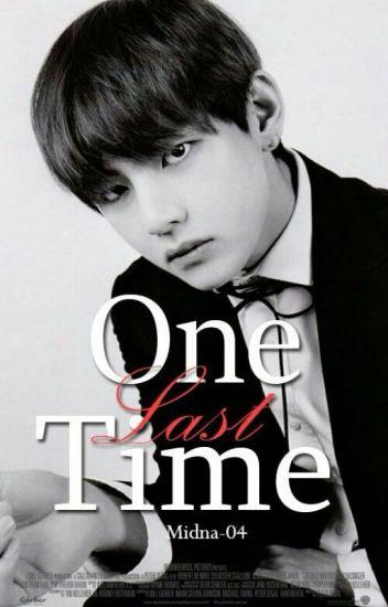 One Last Time -Kim Taehyung |EDITANDO|