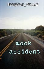 mock accident ✔ by Margaret_Eileen